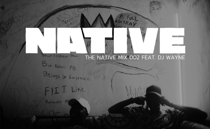 NATIVE MIX: featuring DJ Wayne - The Native