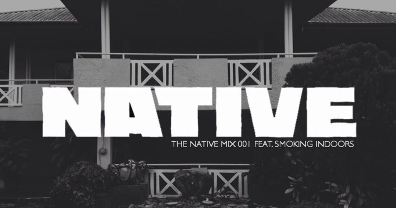 NATIVE Mix: featuring Smoking Indoors - The Native