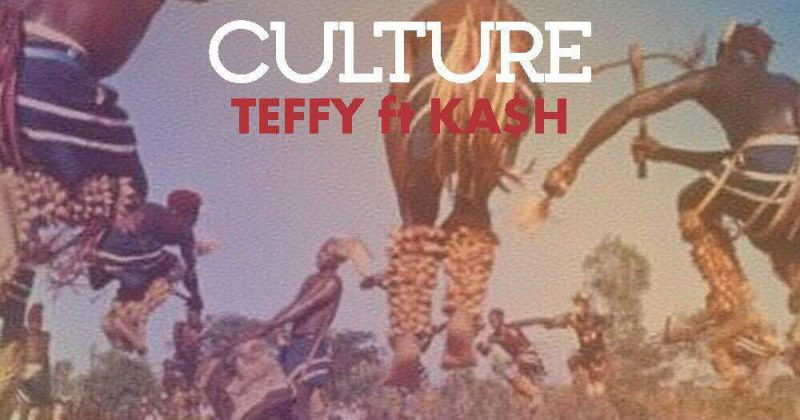 "Teffy teams up with Ka$h to rep the ""Culture"" - The Native"