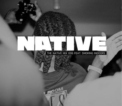 NATIVE Mix 006: featuring SMOKING INDOORS - The Native
