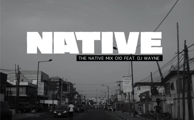 NATIVE Mix 010: featuring DJ Wayne - The Native