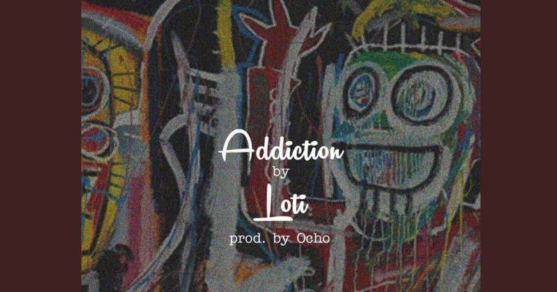 """Loti continues his drugged-out romance on new single, """"Addicted"""" - The Native"""