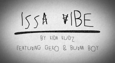 Kida Kudz, Burna Boy, Geko - Issa Vibe remix