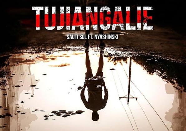 Listen to Sauti Sol tujiangalie, featuring Nyashinski