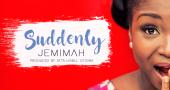 Jemimah, Suddenly