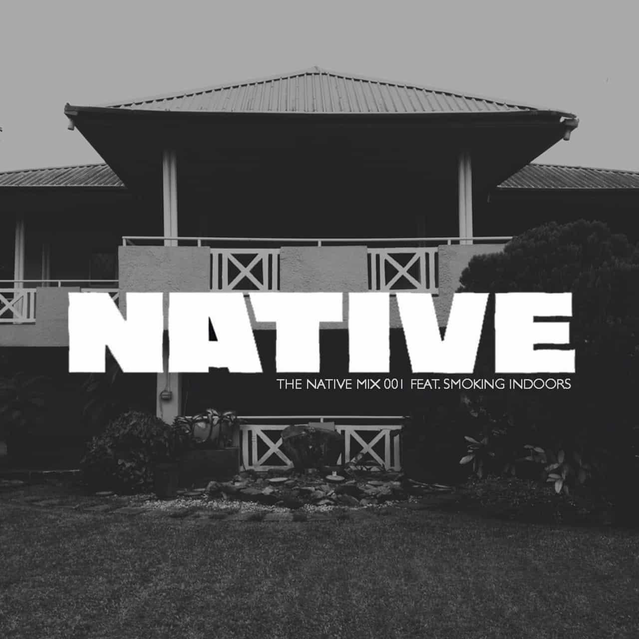 NATIVE Mix: featuring Smoking Indoors