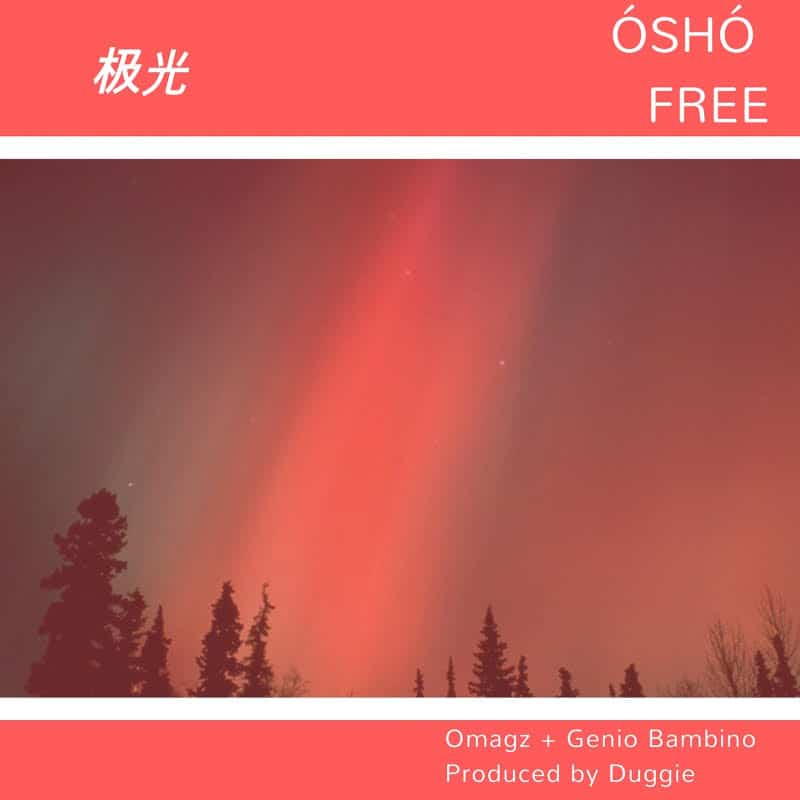 "Omagz and Genio Bambino are all about that easy loving on ""Óshó free"""