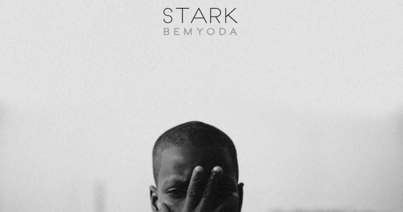 Bemyoda releases much anticipated debut album, 'Stark' - The Native