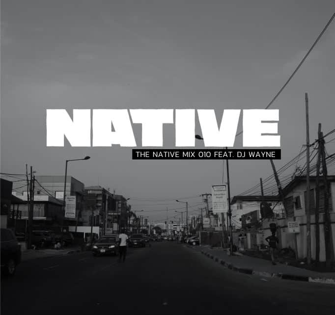 NATIVE Mix 010: featuring DJ Wayne