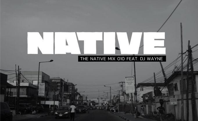 NATIVE Mix 010: featuring DJ Wayne - The Native