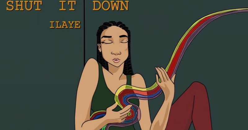 """Ilaye's """"Shut It Down"""" is a deep-soul ballad for musical bliss - The Native"""