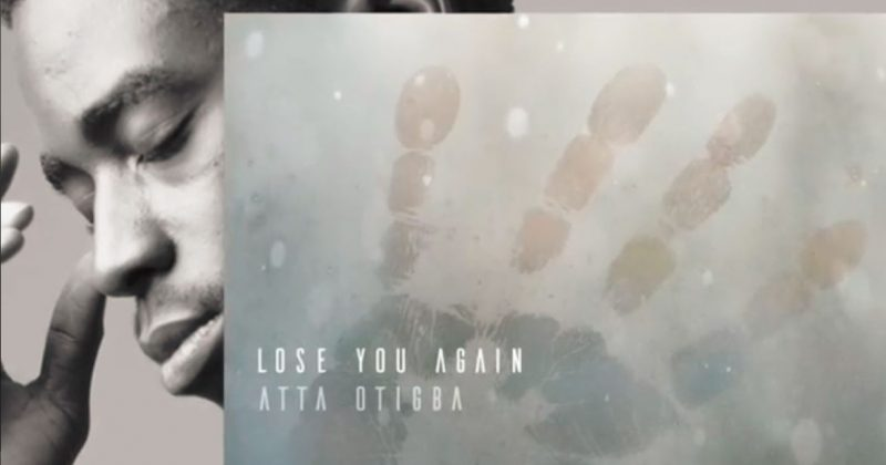 "Atta Otigba is willing to fight for love on new single, ""Lose You Again"" - The Native"