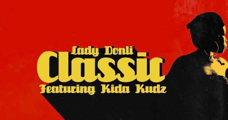 "Lady Donli features Kida Kudz for new single, ""Classic"" - The Native"