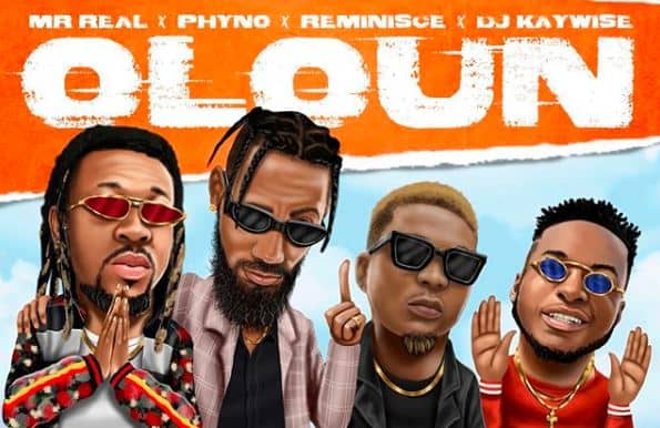 "Mr Real returns with catchy new single, ""Oloun"", featuring Reminisce, Phyno and DJ Kaywise"