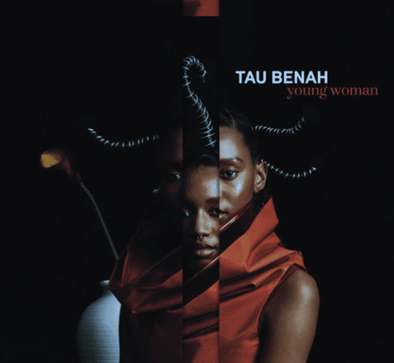 "Best New Music: Tau Benah celebrates youth and femininity in ""Young Woman"""