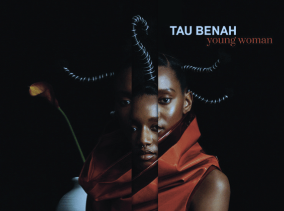 Best New Music: Tau Benah - Young Woman