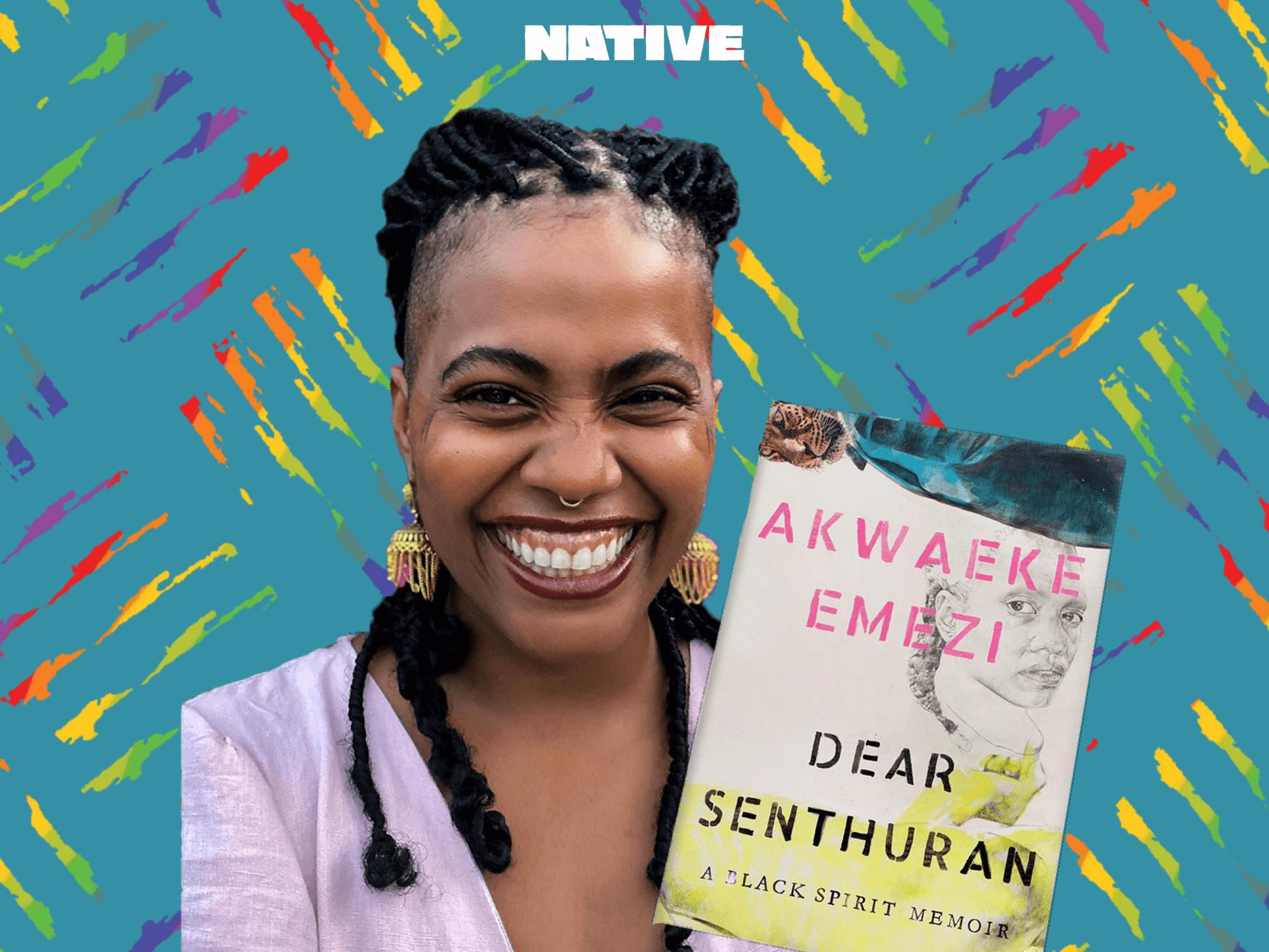 Akwaeke Emezi publishes their memoir, 'Dear Senthuran: A Black Spirit Memoir'