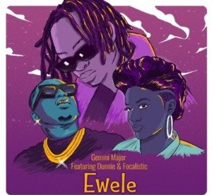 """Best New Music: Dunnie, Gemini Major and Focalistic Are A Forceful Match on """"Ewele"""""""